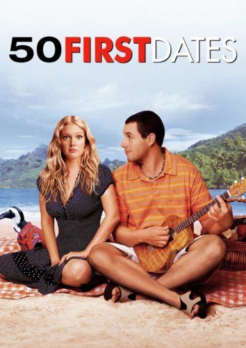 50 First Dates - This is probably the best Adam Sandler movie.