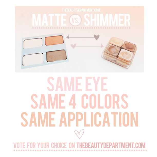 Voting time!! Click on the picture to be redirected to our blog and see the side-by-side comparison of a shimmer and matte eye! Which do you like better?