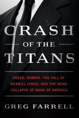 Crash of the Titans: Greed, Hubris, the Fall of Merrill Lynch, and the Near-Collapse of Bank of America by Greg Farrell (Audio)