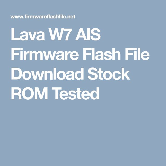 Lava W7 Ais Firmware Flash File Download Stock Rom Tested