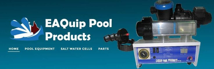 Http://www.eaquippoolproducts.com.au   Manufacturing chlorinators, pumps, cells and more for 25 years in Australia