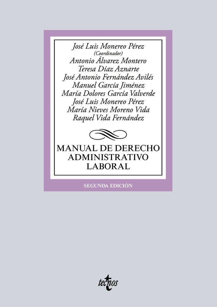 Manual de derecho administrativo laboral / José Luis Monereo Pérez (coordinador). - 2ª ed. - 2016