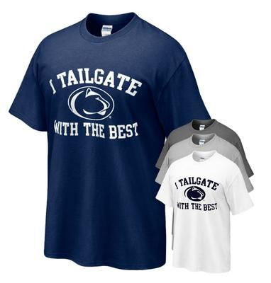 Penn State Tailgate With The Best T-Shirt