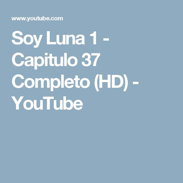 Soy Luna 1 - Capitulo 37 Completo (HD) - YouTube