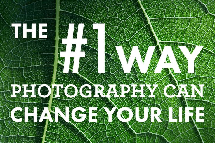 The #1 Way Photography Can Change Your Life!