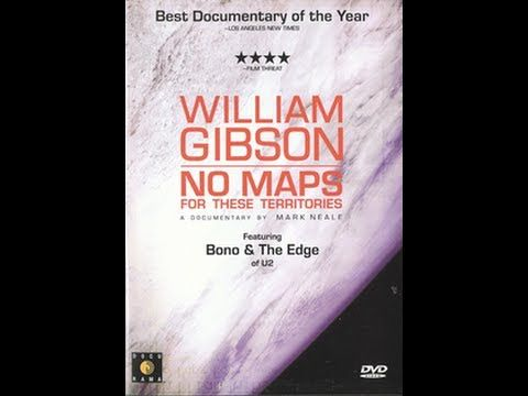 William Gibson No Maps for These Territories