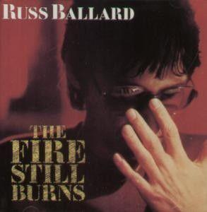 Russ Ballard - Fire Still Burns | £9.99
