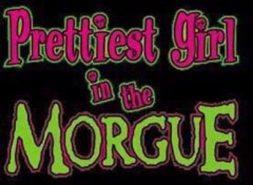 prettiest girl in the morgue