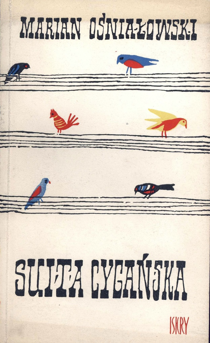 """""""Suita cygańska"""" Marian Ośniałowski Cover by Marian Stachurski Published by Wydawnictwo Iskry 1959"""