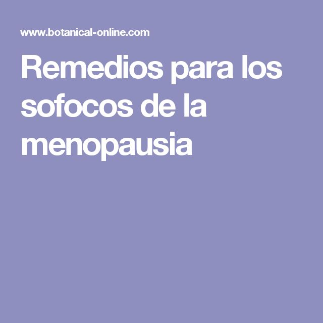 Remedios para los sofocos de la menopausia