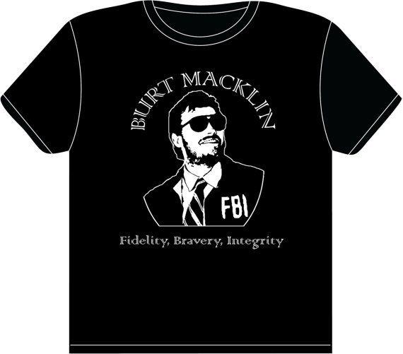 Burt Macklin, FBI. T-Shirt