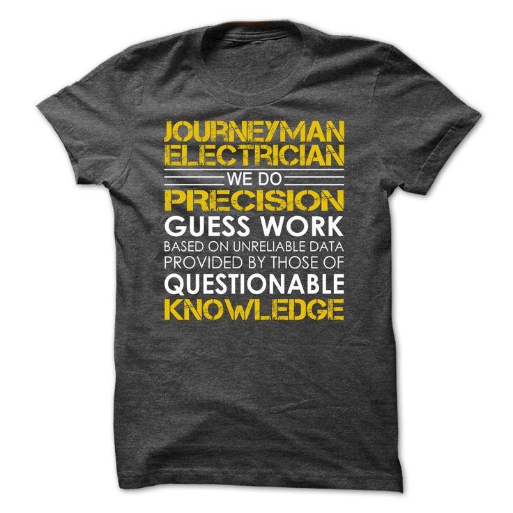 Journeyman Electrician We Do Precision Guess Work T-Shirt, Hoodie Electrician Tee Shirts