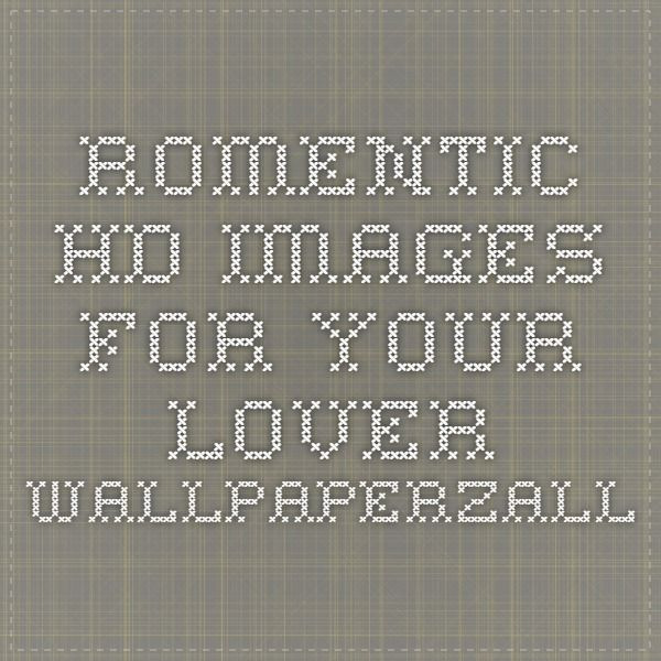 Romentic Hd Images For Your Lover - Wallpaperzall