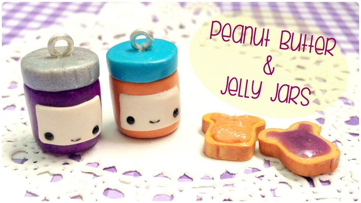 Polymer Clay: Kawaii Peanut Butter and Jelly Jars Tutorial | HeyItsViri