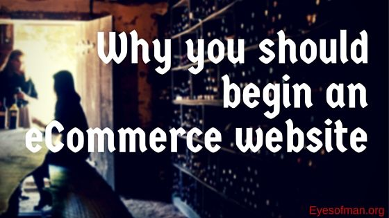Why you should begin an eCommerce website