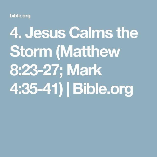 4. Jesus Calms the Storm (Matthew 8:23-27; Mark 4:35-41) | Bible.org