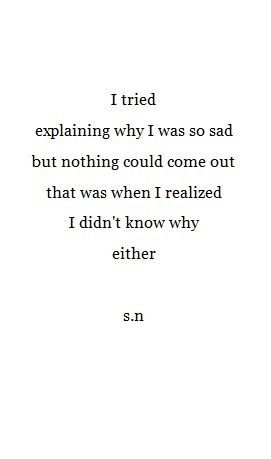 I hate when I feel this way... if anyone is sad please message me I want to help as best I can ily! and stay strong.