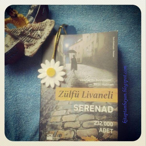 KitaptanBayan: #okuduklarım6: Serenad/Zülfü Livaneli