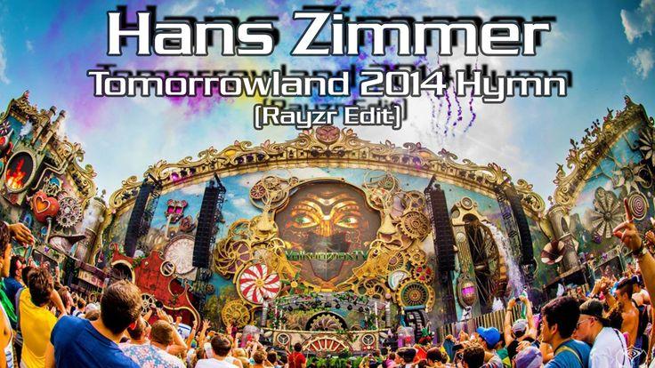 Hans Zimmer - Tomorrowland 2014 Hymn (Rayzr Edit)