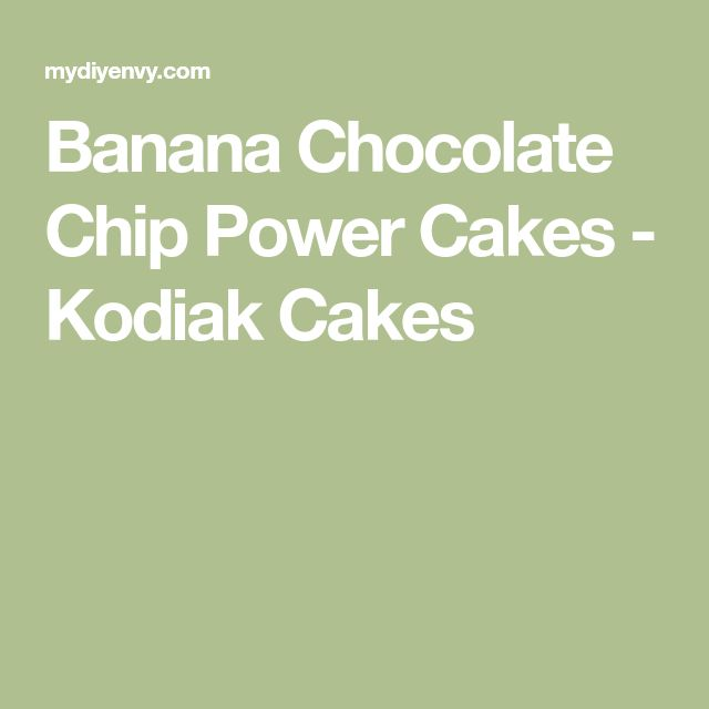 Banana Chocolate Chip Power Cakes - Kodiak Cakes