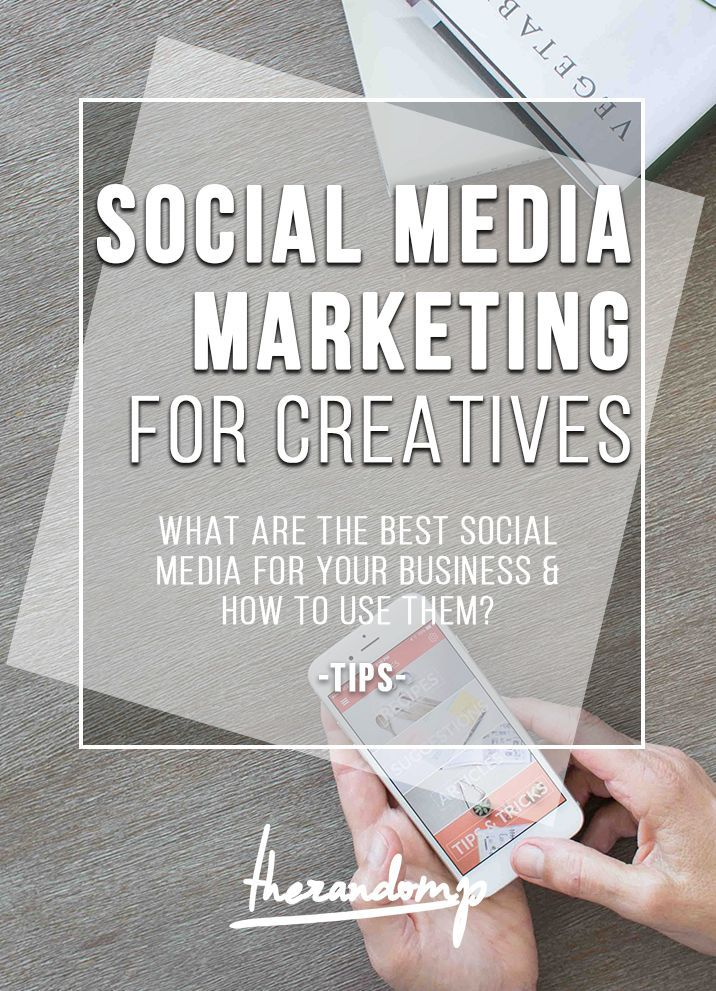 Social media marketing for creatives: What are the best social media for your business and how to use them? http://therandomp.com/blog/social-media-marketing-for-creatives