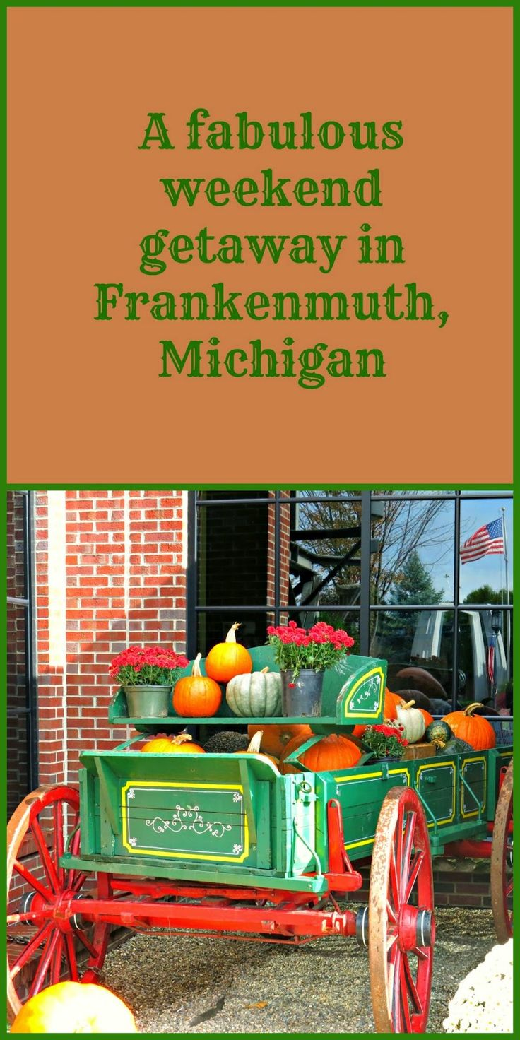 You want to go to Frankenmuth.  Granny Fabulosa tells you why.