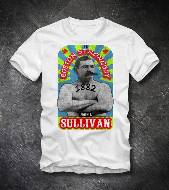 THE BOSTON STRONGBOY T-shirt John Sullivan 1882 Last