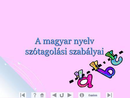 A magyar nyelv szótagolási szabályai>