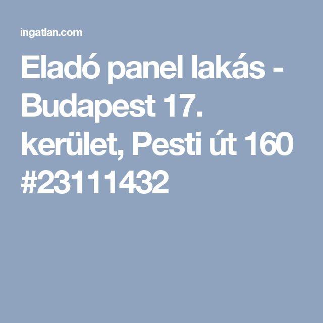 Eladó panel lakás - Budapest 17. kerület, Pesti út 160 #23111432