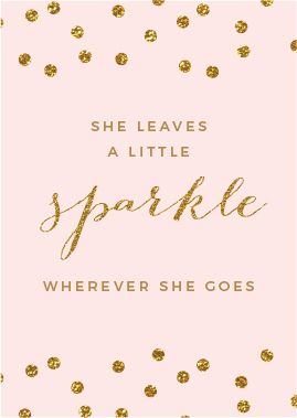 Free printable download - She leaves a little sparkle wherever she goes. Good for parties or inspiration.