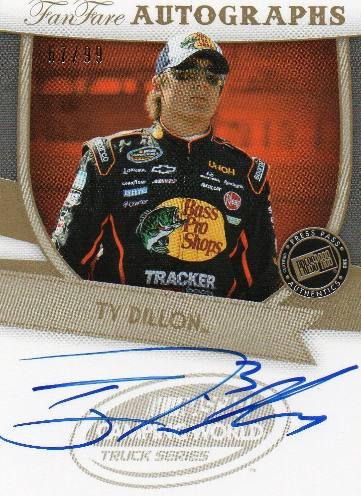 2012 TY DILLON PRESS PASS FANFARE GOLD AUTOGRAPHS/AUTO 67/99 FF-TD NASCAR CARD!