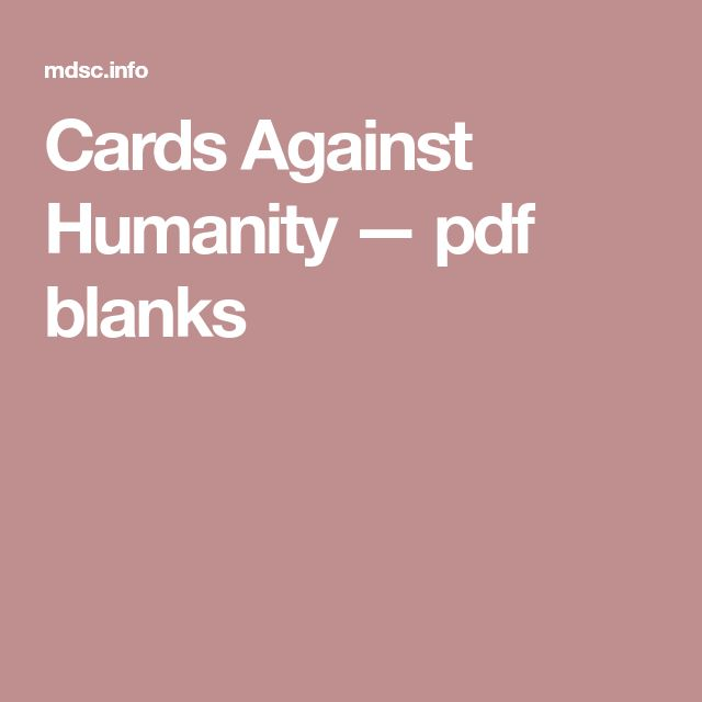 Cards Against Humanity — pdf blanks