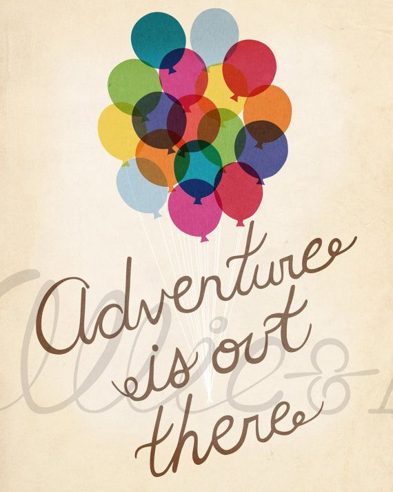 Lovely Adventure Is Out There, Up Movie Inspired, Balloons, Art Print,  Illustration, Typography