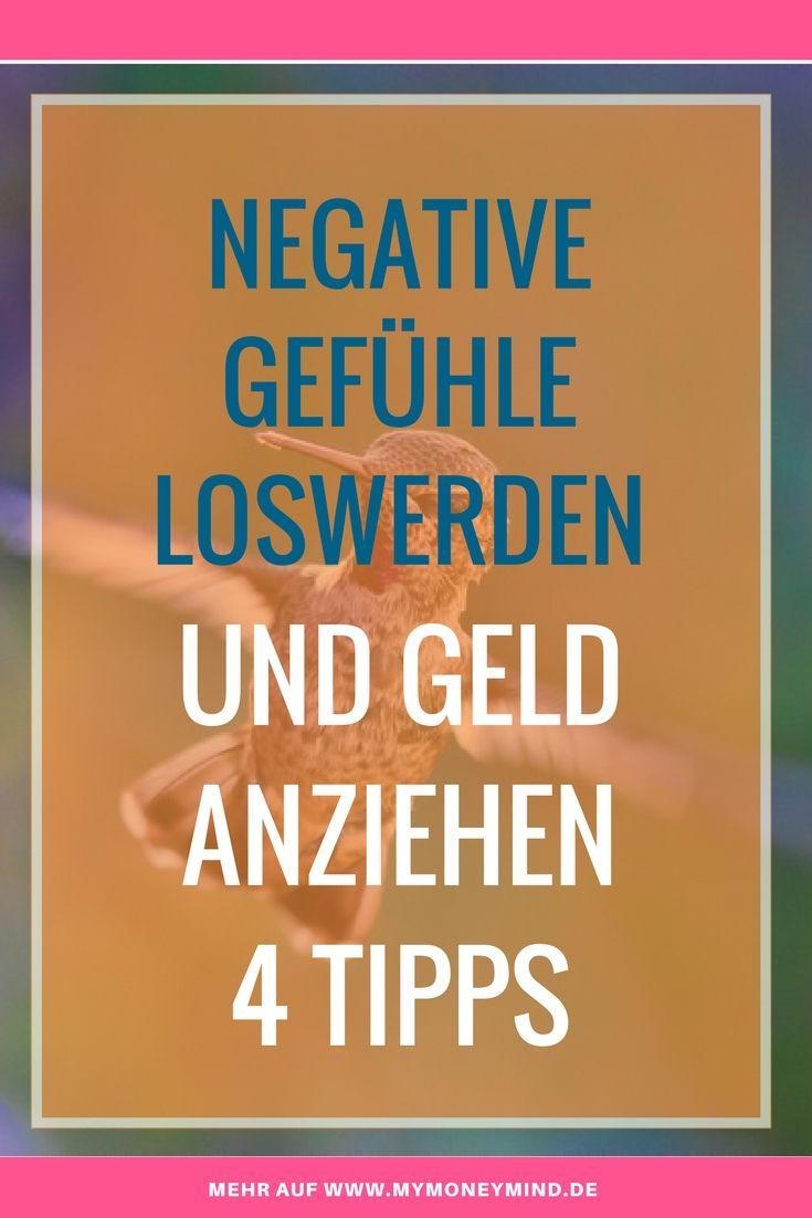 Negative Gefühle loswerden und Geld anziehen – 4 einfache Schritte – Mymoneymind | Geldmindset verbessern und Umsatz steigern