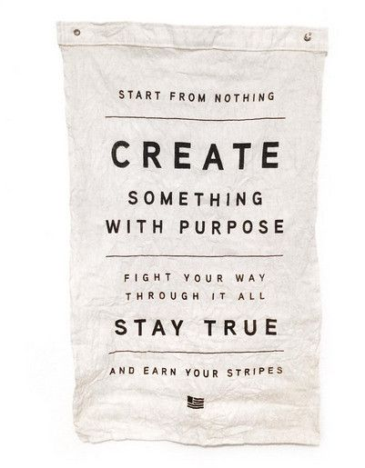 """START FROM NOTHING CREATE SOMETHING WITH PURPOSE FIGHT YOUR WAY THROUGH IT ALL STAY TRUE AND EARN YOUR STRIPES"" Words to live by. - Written by Travis Weaver A"