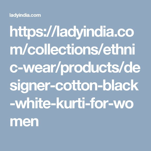 https://ladyindia.com/collections/ethnic-wear/products/designer-cotton-black-white-kurti-for-women