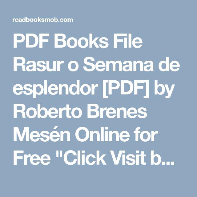 "PDF Books File Rasur  o  Semana de esplendor [PDF] by Roberto Brenes Mesén Online for Free ""Click Visit button"" to access full FREE ebook"