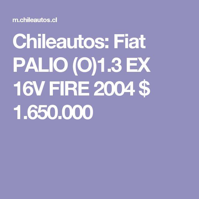 Chileautos: Fiat PALIO (O)1.3 EX 16V FIRE 2004 $ 1.650.000