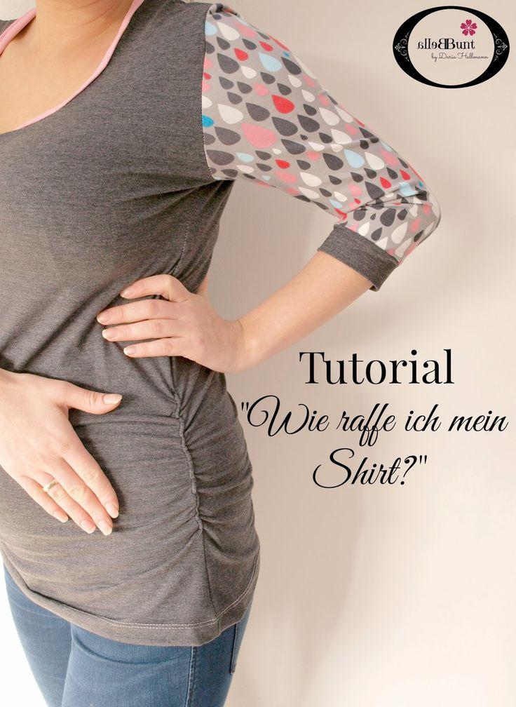 Bella Bunt by Daria Hallmann: Tutorial - Wie raffe ich mein Shirt? - Nähen, Kleidung