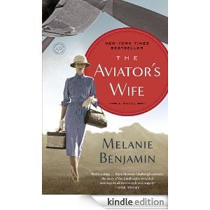 The Aviator's Wife: A Novel by Melanie Benjamin Our book club selection for October 2013