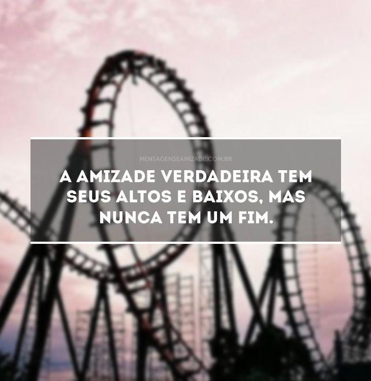 Altos e baixos. Leia a mensagem Altos e baixos no Mensagens & Amizade. O primeiro site de mensagens de amizade do Brasil.