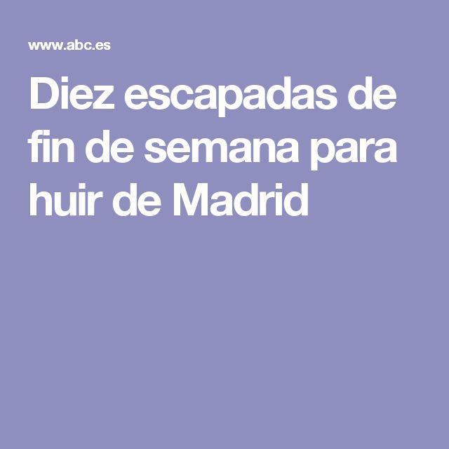 Diez escapadas de fin de semana para huir de Madrid