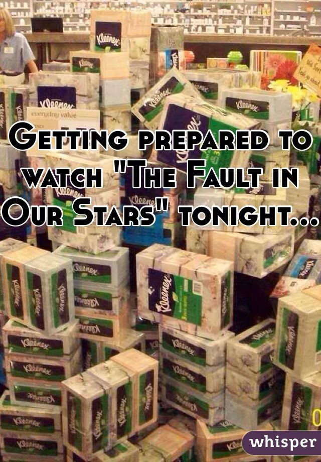 "Getting prepared to watch ""The Fault in Our Stars"" tonight... #tfios #thefaultinourstars"