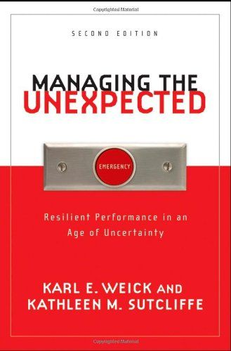managing the unexpected Managing the unexpected (hardcover) all organizations are challenged by the unexpected natural disasters, civil unrest, international conflict, extreme economic fluctuations, and other.