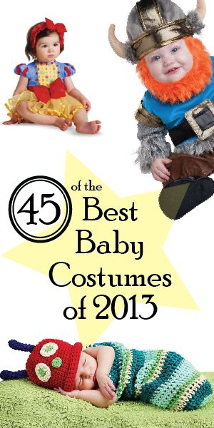 45 of the Best Baby Costumes of 2013 - Yes.  FORTY-FIVE!  :-)