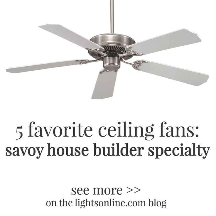 130 best ceiling fans images on pinterest ceiling fan ceiling 5 of our favorite ceiling fans savoy house builder specialty see more at lightsonline aloadofball Gallery