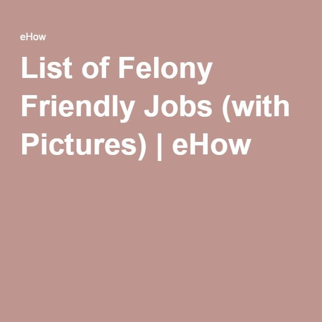 List Felony Friendly Jobs Md