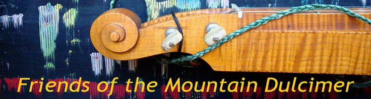 Friends of the Mountain Dulcimer - share questions and answers; learn to play the Appalachian Mountain Dulcimer