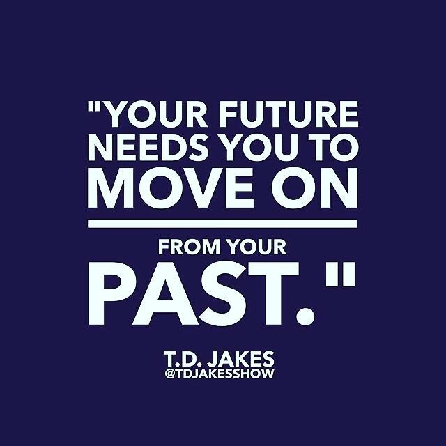 Your future needs you to move on #focus #today  #promise #vision #purpose #quote #gospel #message #goodnews #papa #davidoyedepo #winners #chapel #church #wisdom #postivevibes #motivation #positivity #faith #inspiration #christian #christianliving #tdjakes @tdjakesshow #move #moveon #future #keepmoving #motivated