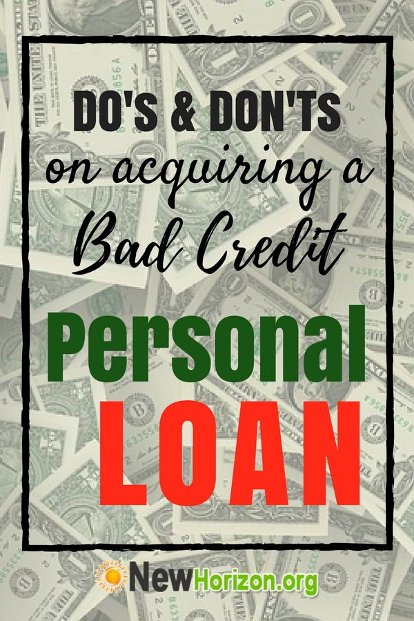 Do S And Don Ts On Acquiring A Bad Credit Personal Loan Bad Credit Personal Loans Personal Loans Bad Credit
